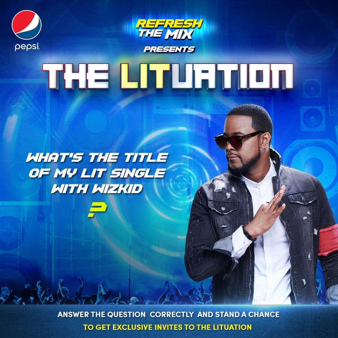 Sup guys! Answer correctly and you could be one of the 25 peeps to experience the #PepsiLituation with me. What&#39;s the title of my lit single with @wizkidayo ? #RefreshTheMix #PepsiLituation @Pepsi_Naija<br>http://pic.twitter.com/pxwKPWcbcL