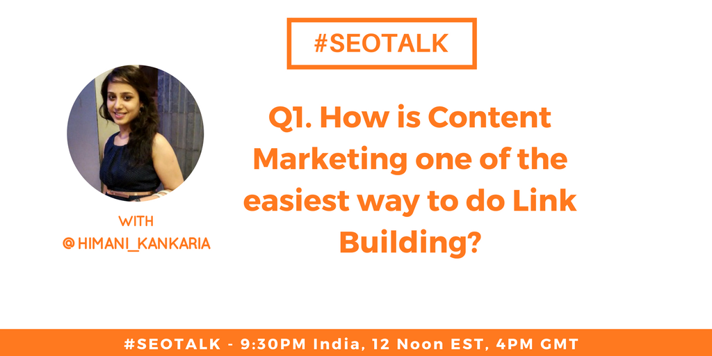 Q1. How is #ContentMarketing one of the easiest way to do #LinkBuilding ? @himani_kankaria   #SEOTalk <br>http://pic.twitter.com/RLI63qgEMv