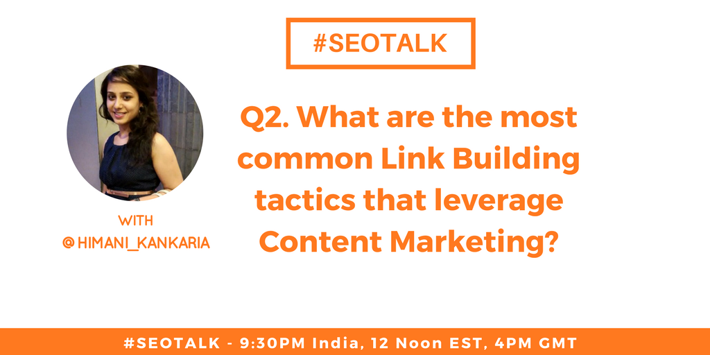 Q2. What are the most common #LinkBuilding tactics that leverage #ContentMarketing? @himani_kankaria   #SEOTalk <br>http://pic.twitter.com/RZ92Ft9i6v