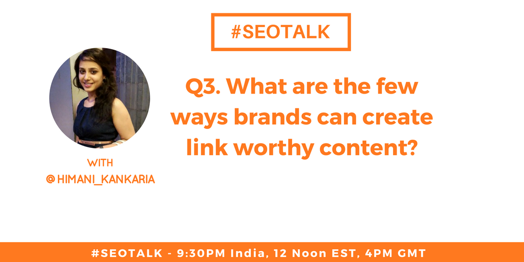 Q3. What are the few ways #brands can create link worthy #content? @himani_kankaria   #SEOTalk <br>http://pic.twitter.com/9hg8y2x7cX