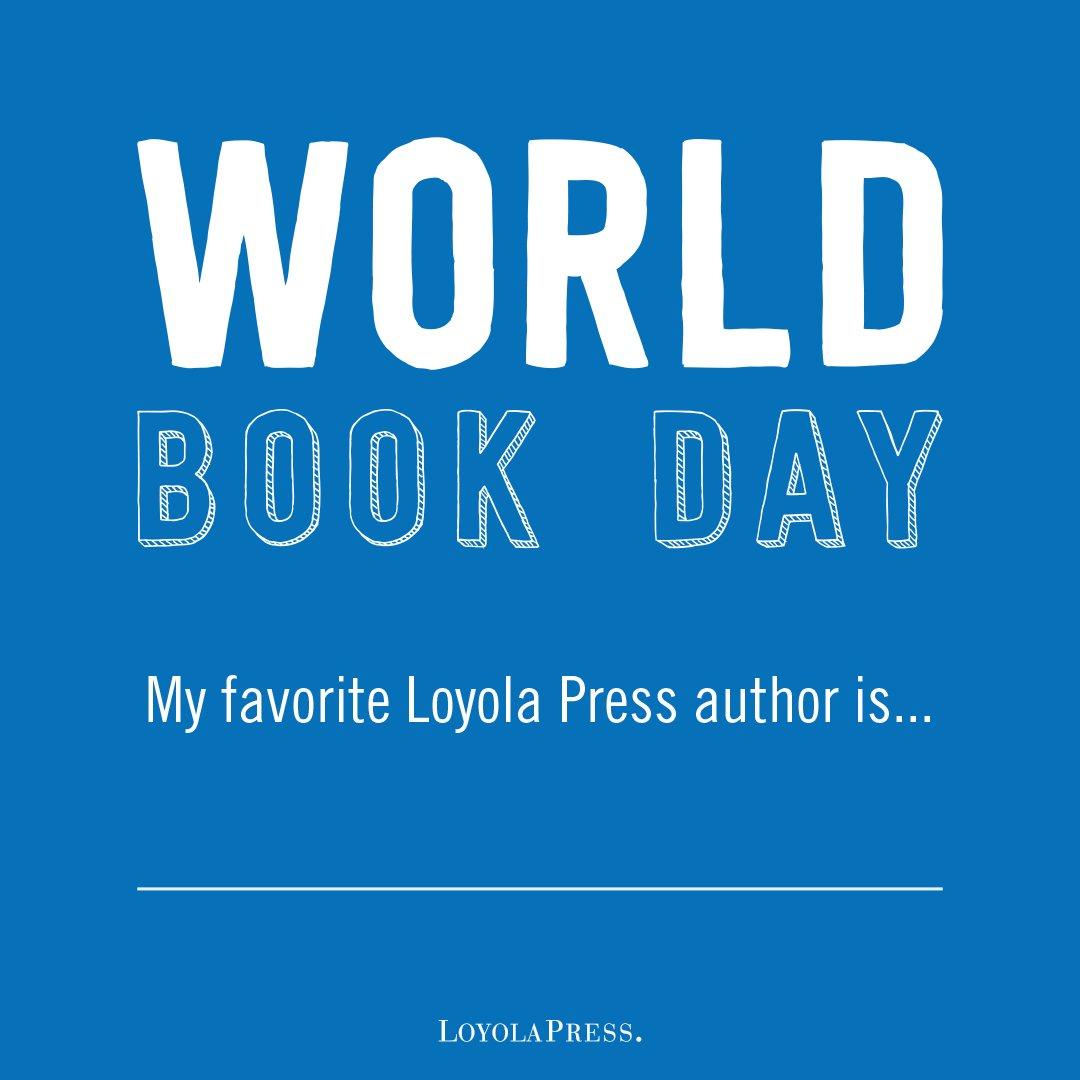 loyolapress on twitter happy worldbookday whos your favorite loyolapress author