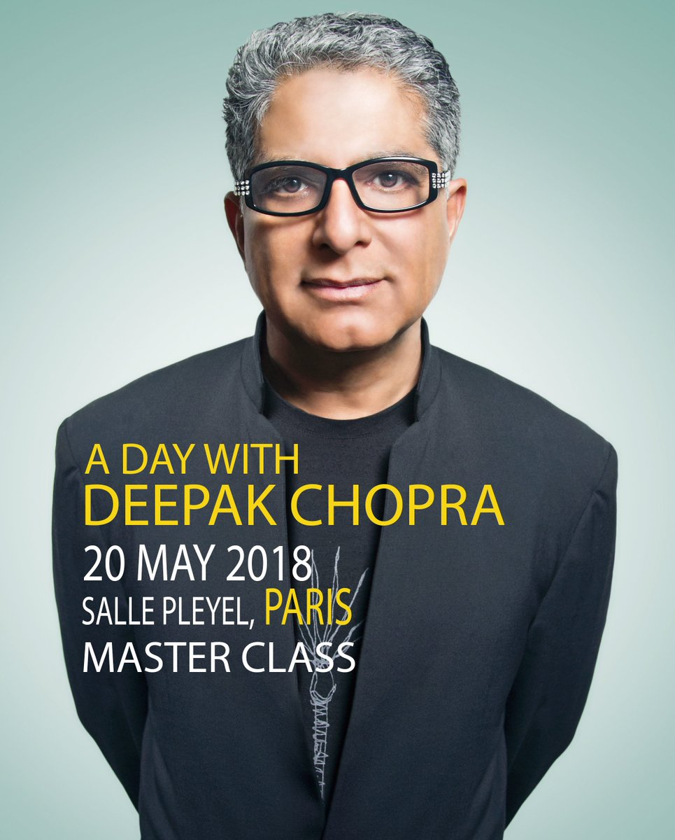 RT @DeepakChopra: I will be in Paris, France on May 20th teaching the European MasterClass @sallepleyel. We'll discuss what happens when mo…
