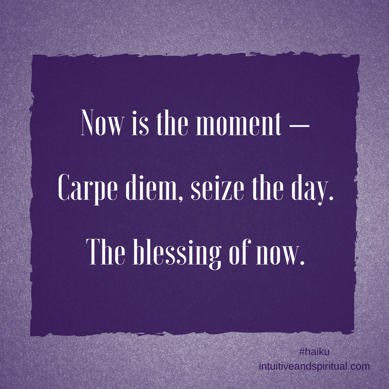 Now is the moment -  Carpe diem, seize the day. The blessing of now. #carpediem <br>http://pic.twitter.com/ntVQyhtqNt