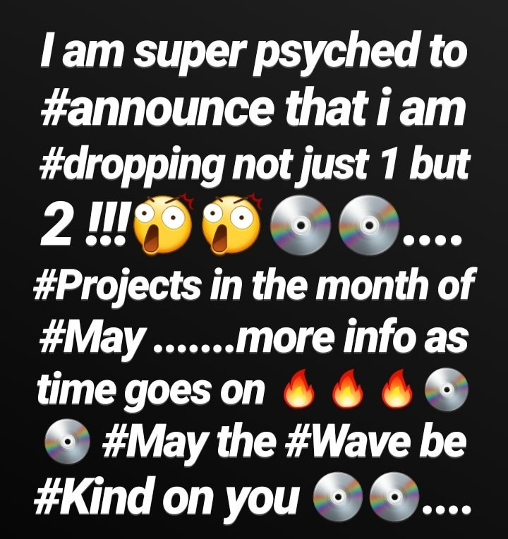 I am super psyched to #announce that i am #dropping not just 1 but 2 !!!.... #Projects in the month of #May .......more info as time goes on  #May the #Wave be #Kind on you ....  @Culo_SD @NcwikiFLEX @Arcade_Musik @LyrikalBusta @yungboss_sz <br>http://pic.twitter.com/MgfPkfhVx9