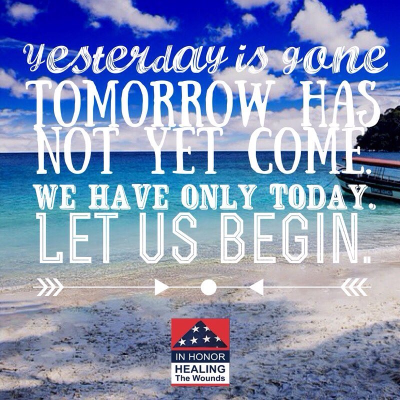 Yesterday is gone. Tomorrow has not yet come. We have only today. Let us begin.   http://www. healingthewounds.org  &nbsp;   #healingthewounds #inspirationalquotes #lawenforcement #veterans #motivationalquotes<br>http://pic.twitter.com/3ccNQM3eXU