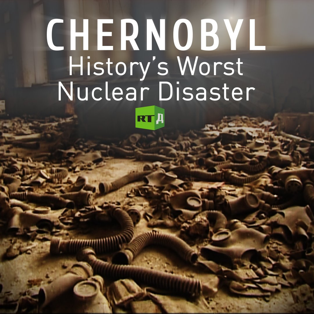 Reloaded twaddle – RT @RT_Doc: Thirty-two years ago, a nuclear reactor exploded at the Chernobyl Po...