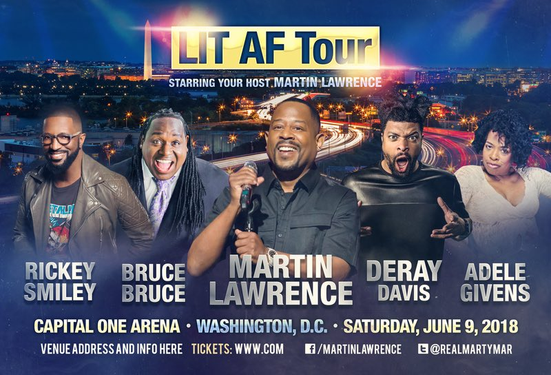 Don't miss the LIT AF Tour hosted by Martin Lawrence with DeRay Davis, Rickey Smiley, Bruce Bruce and Adele Givens at Capital One Arena on Saturday, June 9!