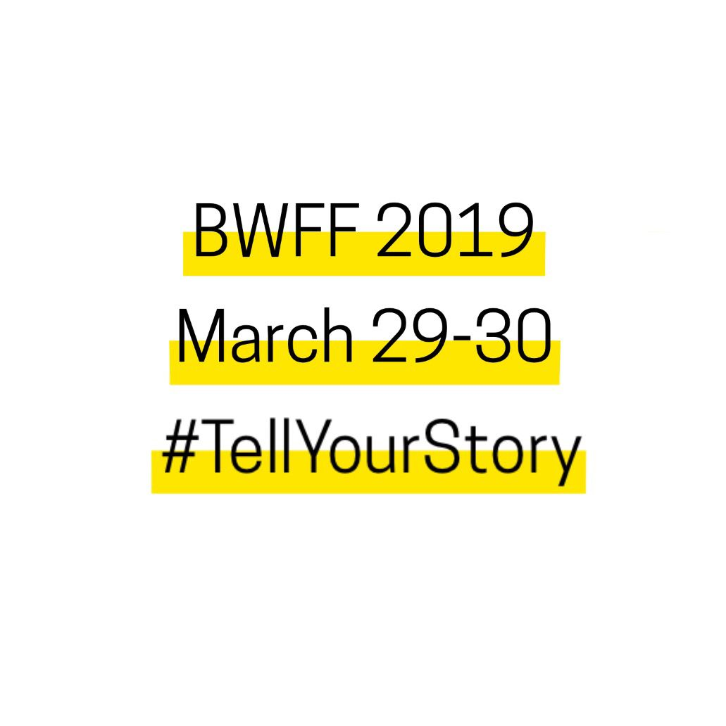 We've got some exciting news: BWFF 2019, March 29-30, #TellYourStory