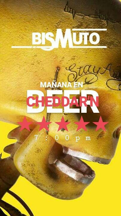 BISMUTO en VIVO CHEDDAR'N beer con BANDAS INVITADAS entrada LIBRE 7:00pm ☆☆☆☆☆