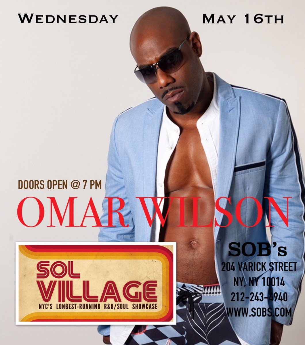 Wednesday MAY 16th! at SOB's @SOBs #NYC Doors Open @ 7pm OMAR WILSON @omarwilson🔥🔥