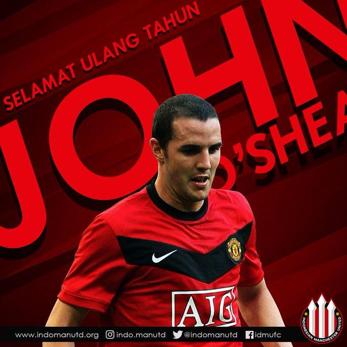 30 April  Happy Birthday John O\shea!  When Johnny goes marching down the wing, O\shea, O\shea!