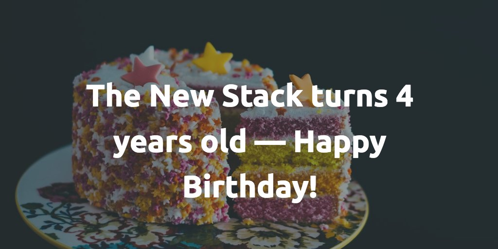 The New Stack On Twitter The New Stack Just Turned 4 Years Old