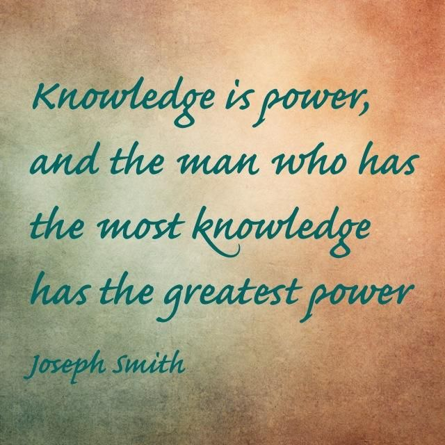 Author Bill Wylson On Twitter Knowledge Is Power Joseph Smith Best Knowledge Is Power Quote