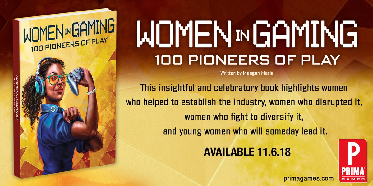 Introducing, Women in Gaming: 100 Pioneers of Play. This hardback book features interviews from 100 influential women in gaming and their efforts in shaping the industry. Available 11.6.18 bit.ly/WomenInGaming #100WomenInGaming