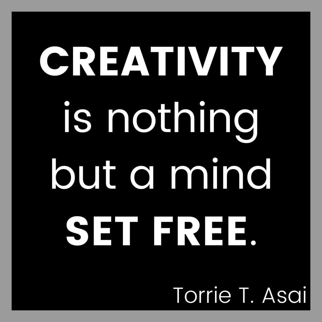 creativity is nothing but a mind set free