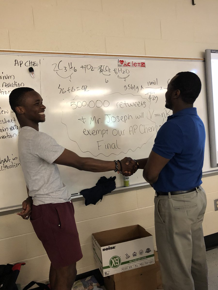 500,000 Retweets and Mr. Joseph will exempt our AP Chemistry Final. We have until May 17.