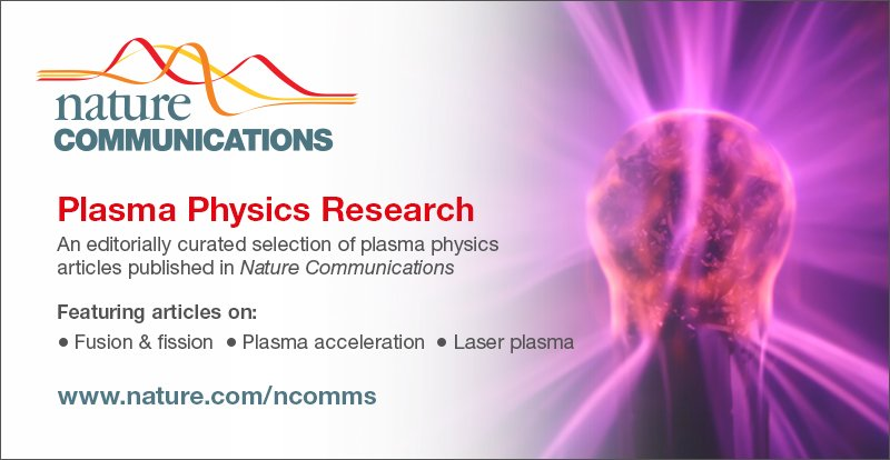 CFP We Are Looking For Submissions In Plasma Physics Submit Your Paper Today At Nature Ncomms Pictwitter 1AWqPKAcFI