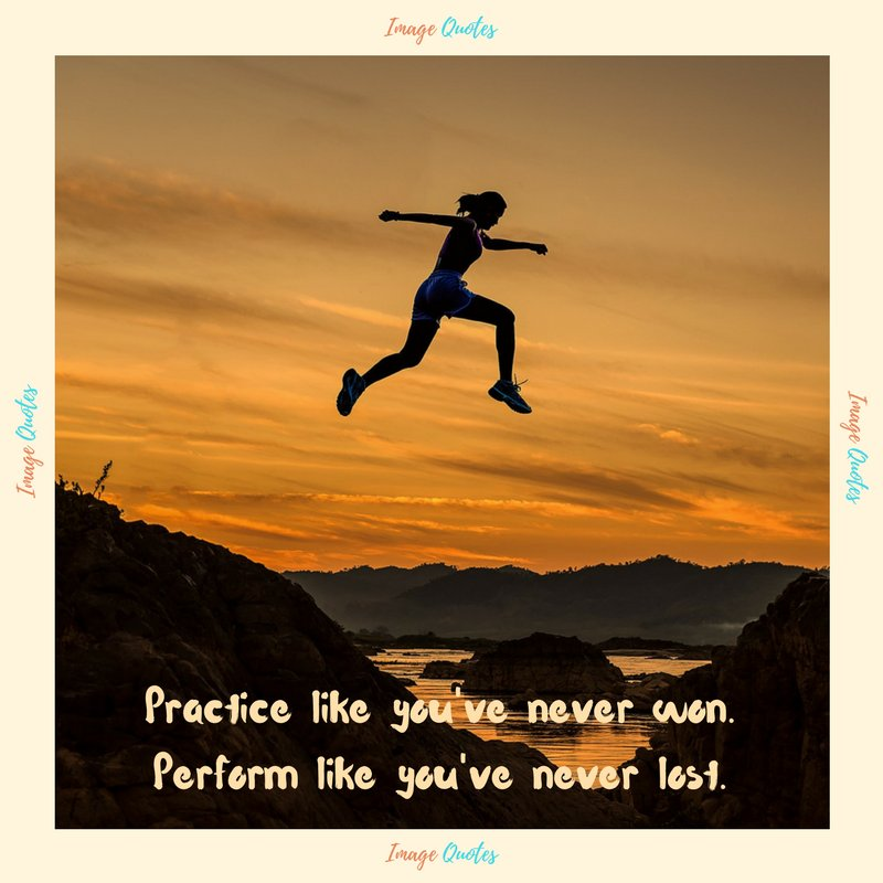 Image Quotes On Twitter Practice Like Youve Never Won Perform