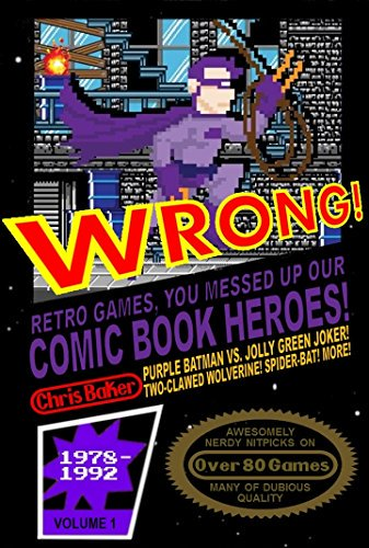 #freebooks – WRONG! Retro Games, You Messed Up Our Comic Book Heroes! (Kindle) is free for today