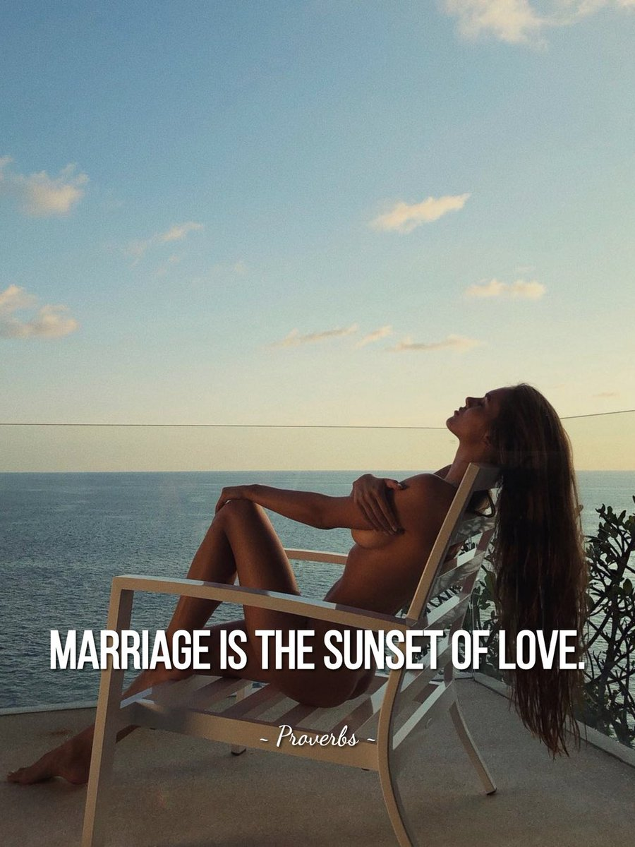 Chicks And Quotes On Twitter Marriage Is The Sunset Of Love