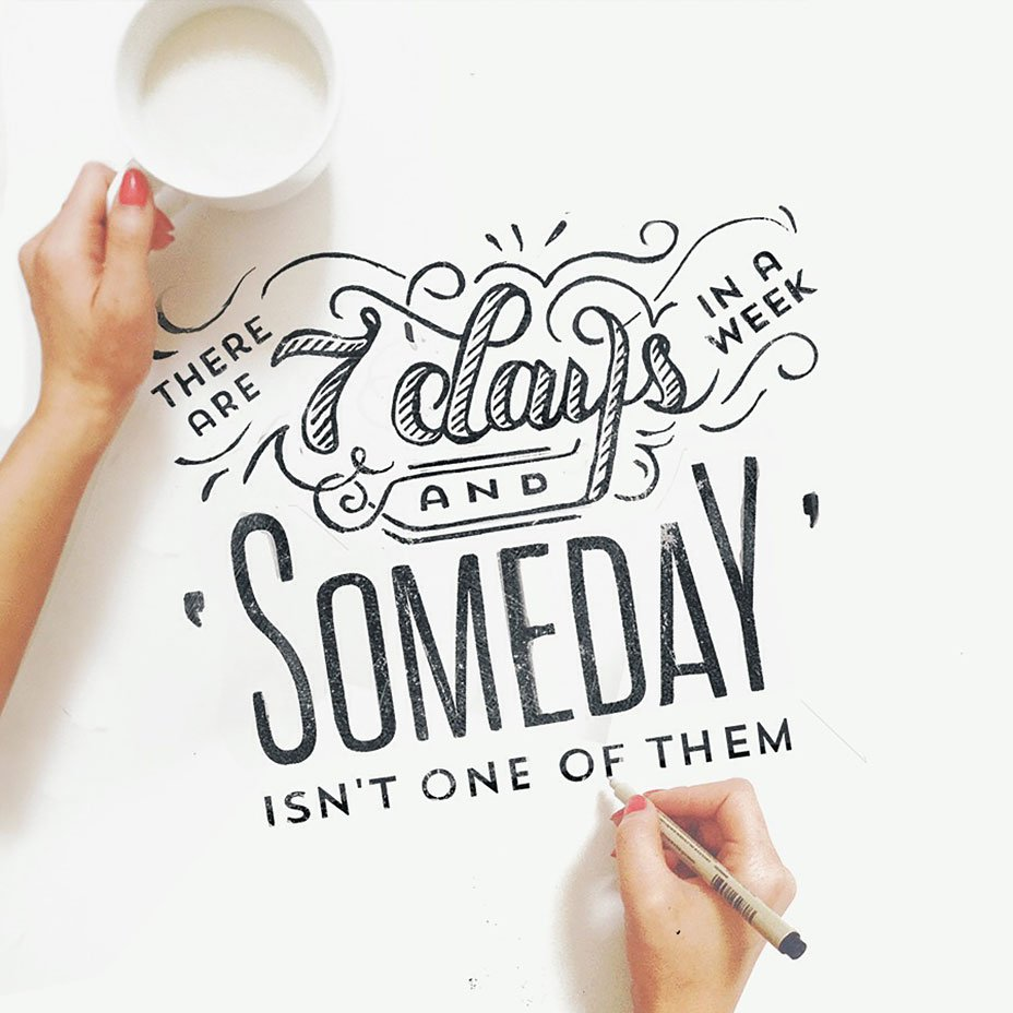 There are 7 days in a week and 'someday' isn't one of them! #quote https://t.co/4sz8KQVBxf