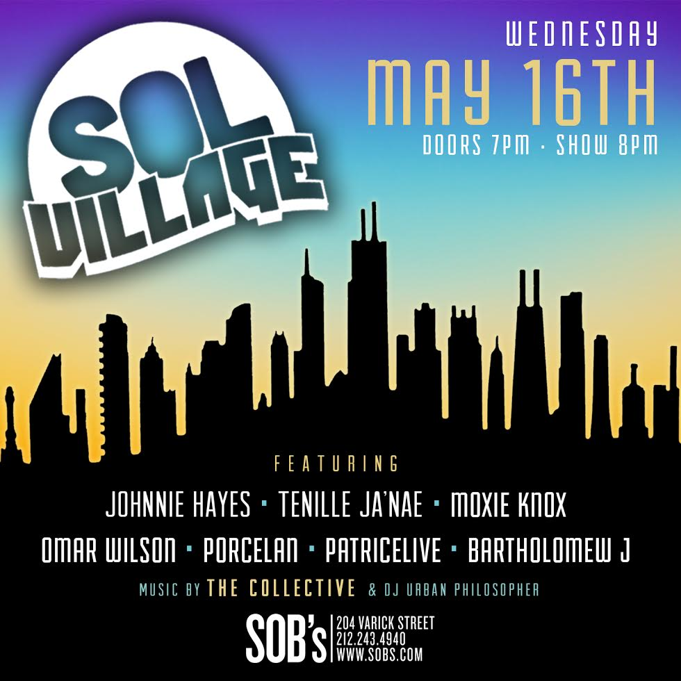 Its A Really Big Show!! SOL Village Presents BSE Recordings Artist OMAR WILSON @OmarWilson at New Yorks SOBs Performing his hit song Live Its A Mans World Also performing @PorcelanMusic JOHNNY HAYES TENILLE JANAE MOXIE KNOX PATRICELIVE BARTHOLOMEW J
