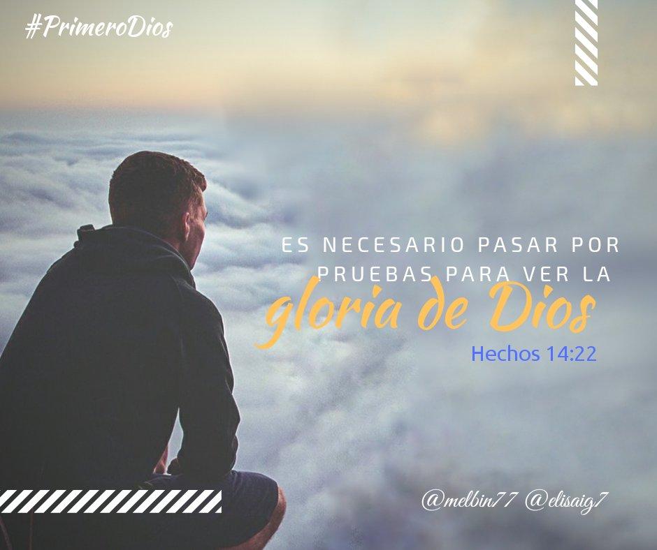 Melbin Mamani Twitter પર Hech 14 22 Es Necesario Pasar Por Pruebas Para Ver La Gloria De Dios Primerodios