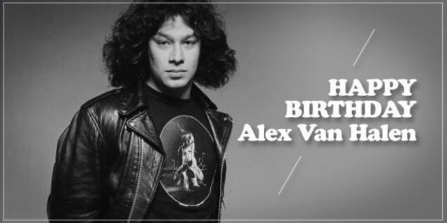 Happy Birthday to the Ultimate drummer......Alex Van Halen!!!!
