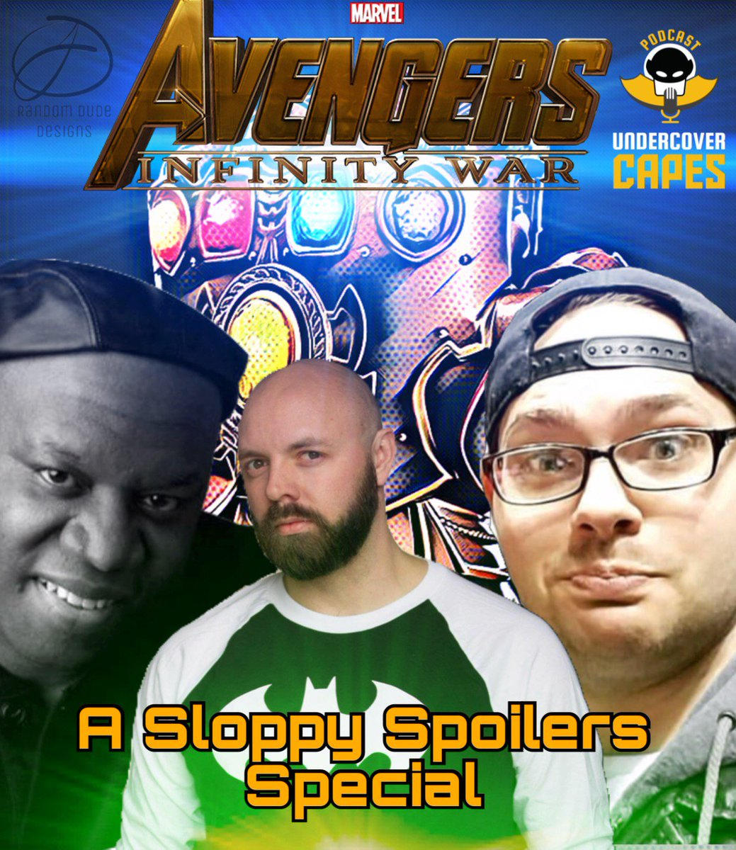 .@TheRandomeDud3  is back and takes over #SloppySpoilers  along with @DT2ComicsChat  & @bamfingbob  as they discuss the latest @MarvelStudios  #Movie #Avengers: #InfinityWar only on @UndercoverCapes (Exclusive sound bites on our website only!) http://ow.ly/P43o30jTpY8  pic.twitter.com/riezYVoz1l