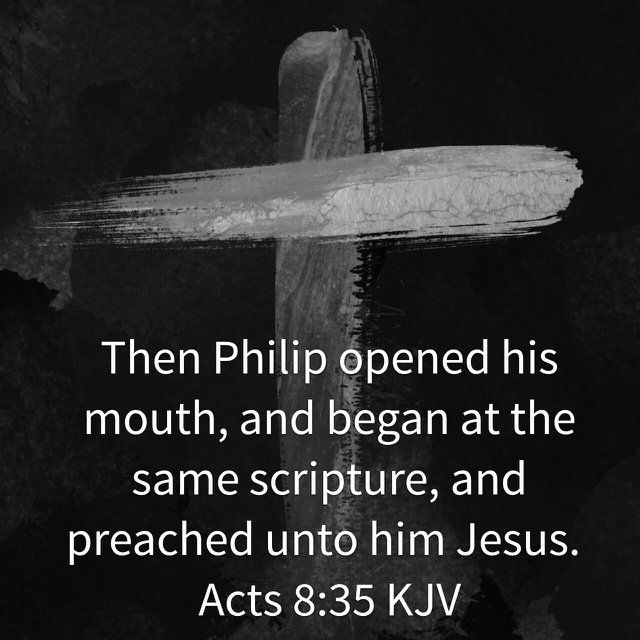 """Danny Howard on Twitter: """"Then Philip opened his mouth, and began at the same scripture, and preached unto him Jesus. Acts 8:35 #bibleverse… """""""