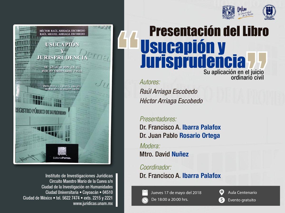 Iijunam On Twitter Presentaciondelibro Usucapion Y Jurisprudencia Autor Hector Raul Arriaga Escobedo Y Raul Miguel Arriaga Escobedo 17 De Mayo 18