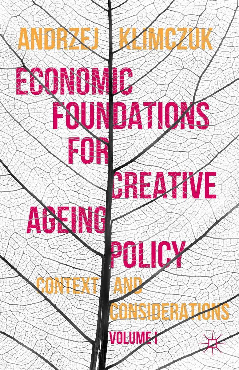 Economic Foundations for Creative Ageing Policy, Vol I & II #artfulaging #artfulageing #creativity #aging #ageing #pubpol #socialpolicy #sociology #gerontology @PalgraveBiz @PalgraveSoc @Palgrave_ @SpringerSocSci @SpringerNature goo.gl/JXqbzh goo.gl/unv5C5