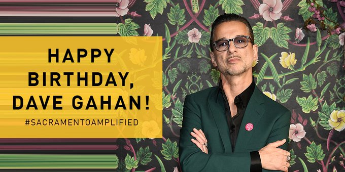 Happy birthday to Dave Gahan, lead singer of We\ll see you in Sacramento SO SOON!