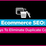Ecommerce SEO: 3x Ways To Eliminate Duplicate Content https://t.co/xnXgGg4t28