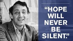 Happy Birthday Harvey Milk (May 22, 1930 - November 27, 1978) and we need all the HOPE we can muster these days...