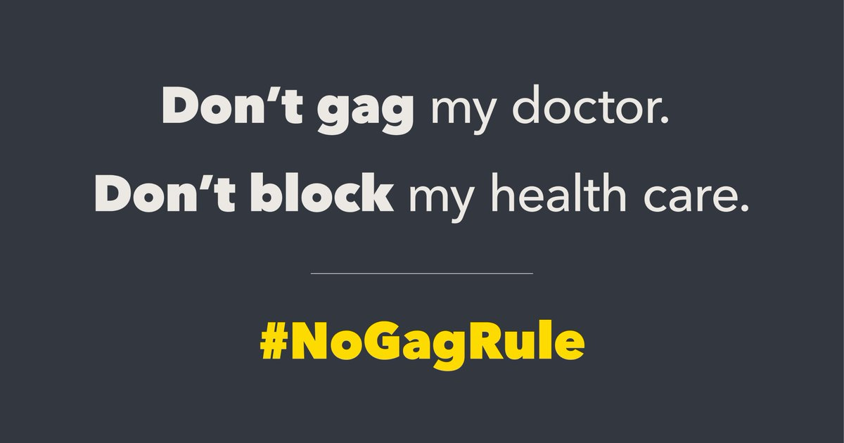 JUST IN: @realDonaldTrump just imposed a gag rule to cut funds to any health care provider that refers their patients for abortions.  The effect:  1) violates medical ethics 2) prevents women from getting full, accurate health care  2) takes care away from millions  #NoGagRule