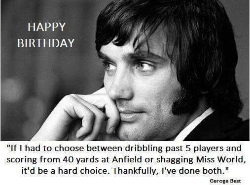 Happy Birthday, GEORGE BEST.