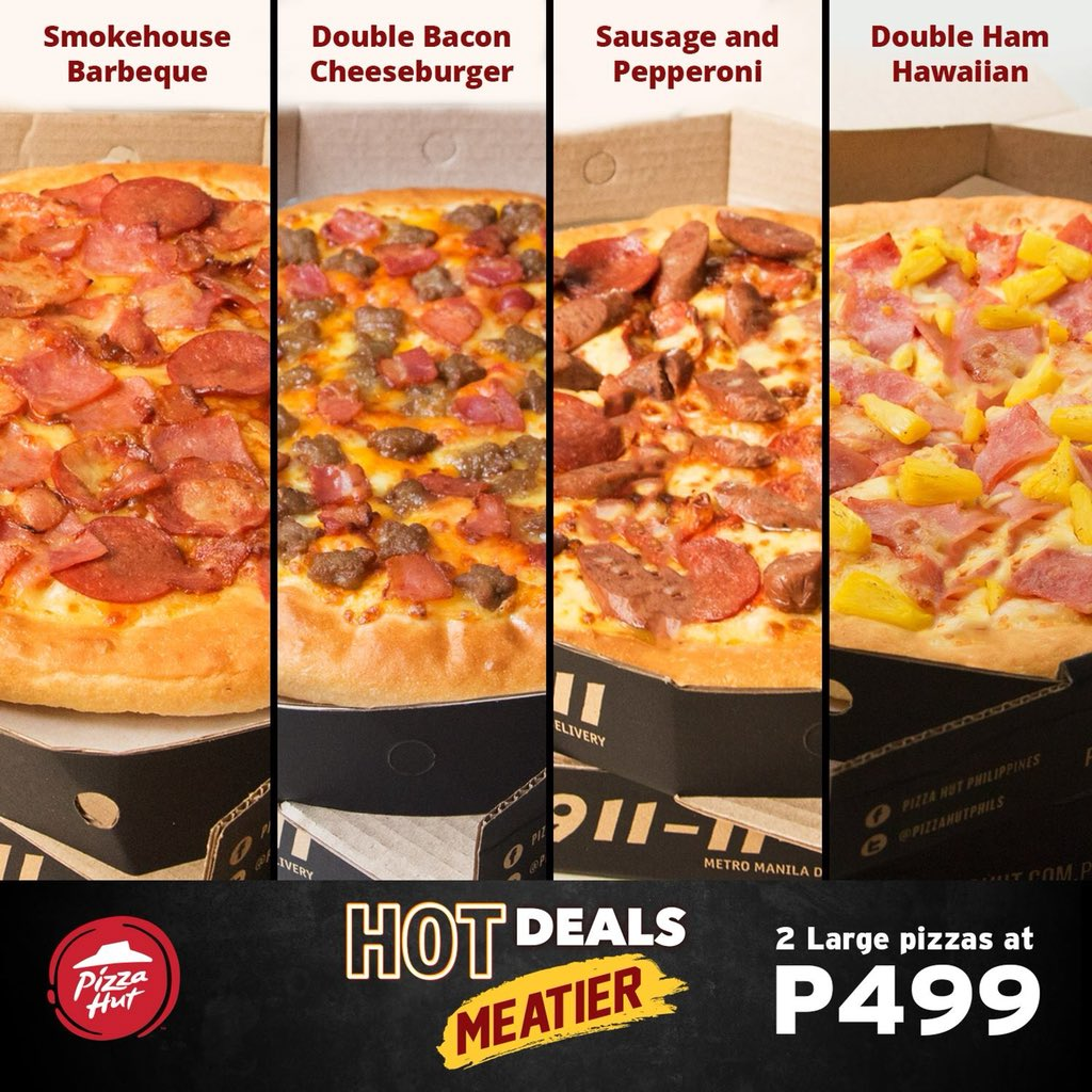 Pizza Hut Phils On Twitter Your Favorite Hot Deals Just Got Meatier Now With 4 New Flavors Have Yours Today At Pizzahutph