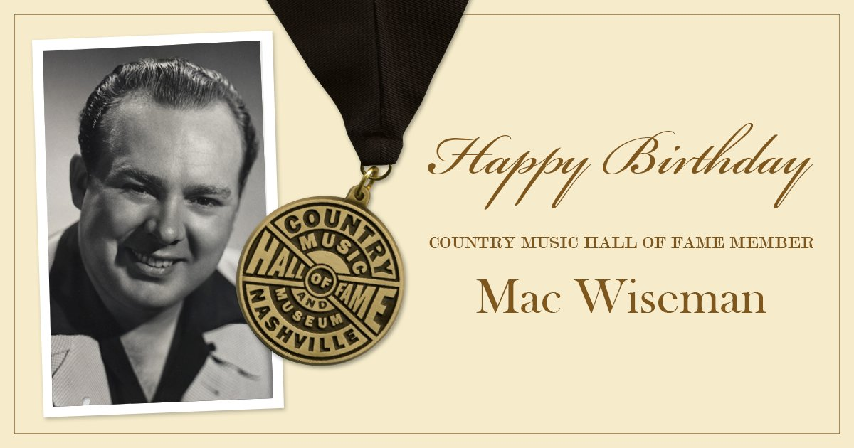 Help us wish Country Music Hall of Fame member Mac Wiseman a happy birthday!