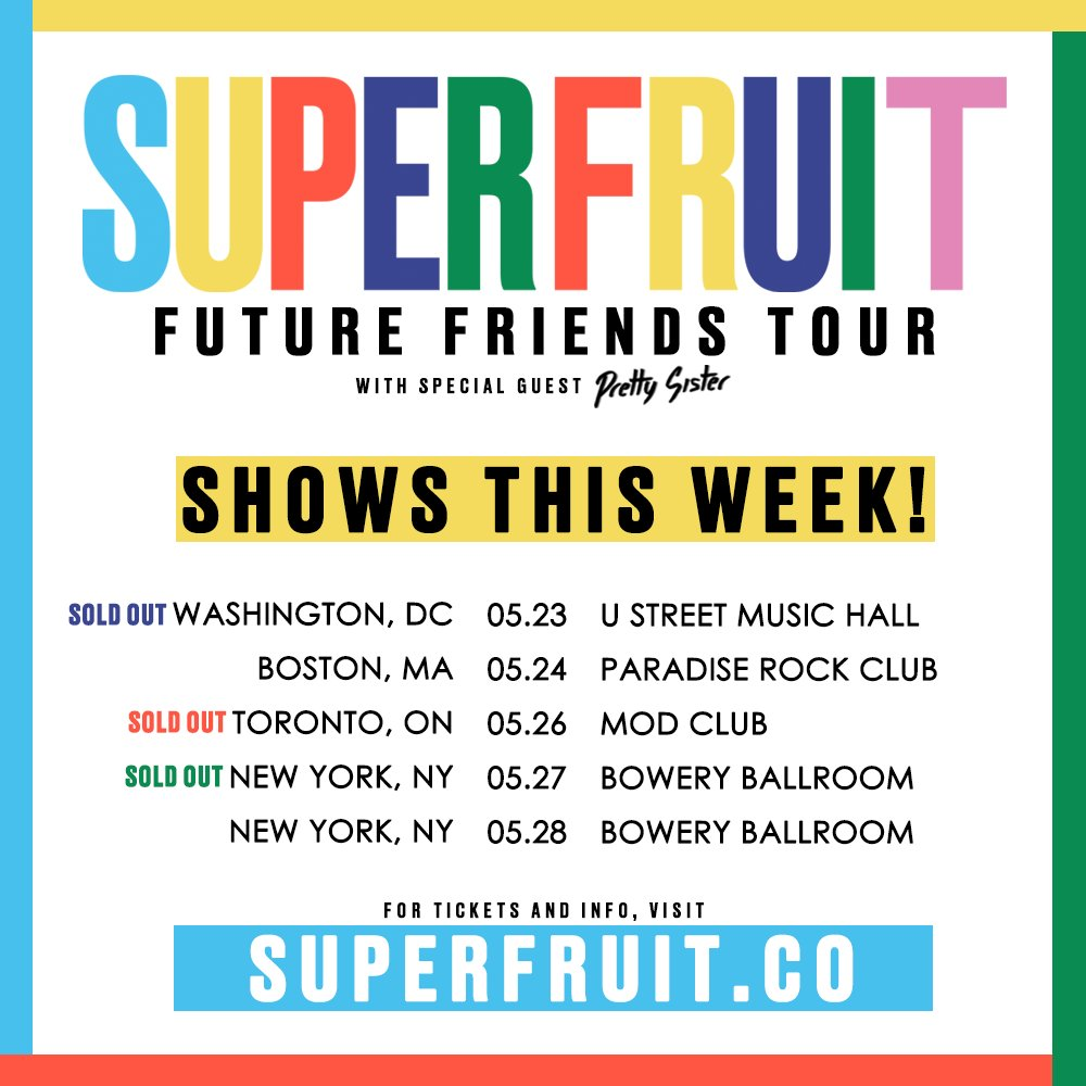 UPCOMING SHOWS!   MAY 23 - WASHINGTON, DC (SOLD OUT) MAY 24 - BOSTON, MA MAY 26 - TORONTO, ON (SOLD OUT) MAY 27 - NEW YORK, NY (SOLD OUT) MAY 28 - NEW YORK, NY   ONLY A FEW TIX LEFT FOR BOSTON &amp; NEW YORK (NIGHT TWO) HERE:  http:// superfruit.co  &nbsp;   #FUTUREFRIENDSTOUR<br>http://pic.twitter.com/6JH6vrrhgj