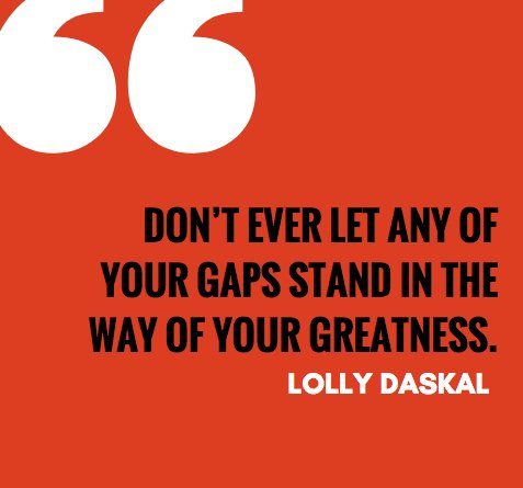 Don't ever let any of your gaps stand in the way of your greatness. ~@LollyDaskal https://t.co/pVKqaI7YVf  #TheLeadershipGap #Quote #Leadership #Management