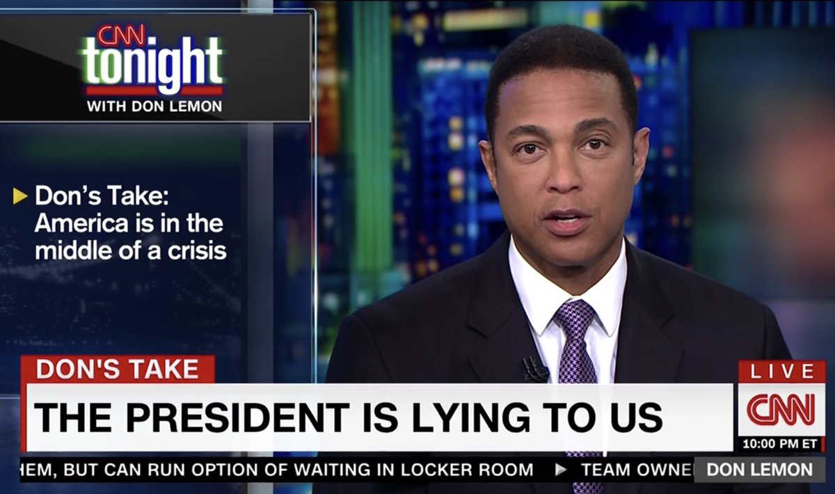 'Our country is in the middle of an extreme crisis,' @donlemon says. The president 'is lying to us, over and over and over again...'