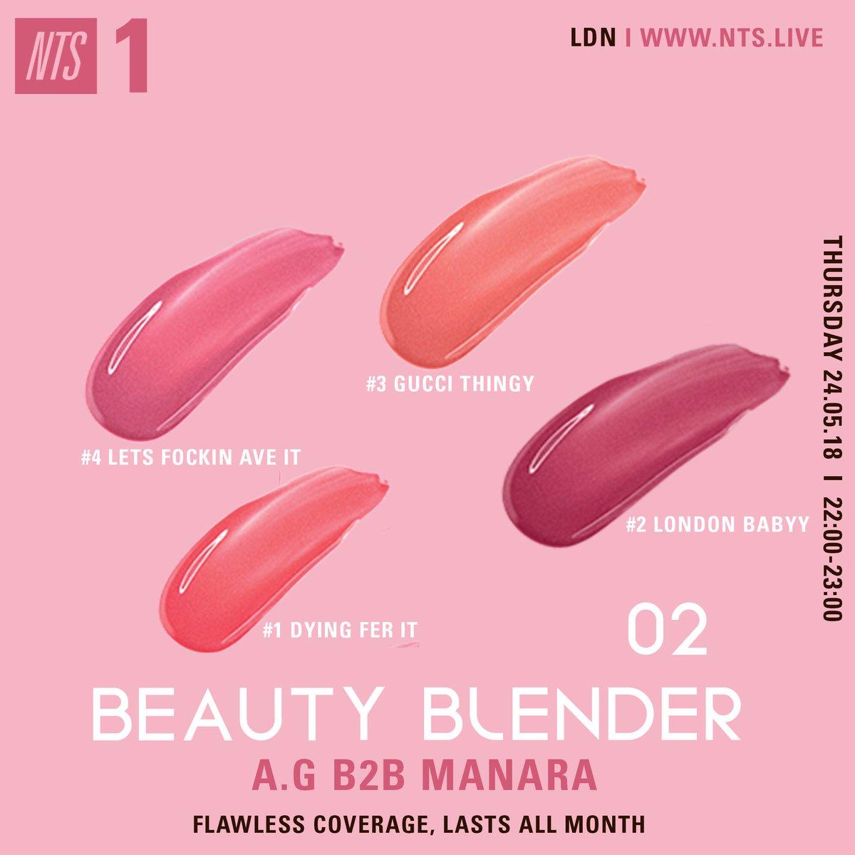 02: BEAUTY BLENDER   (A.G B2B @MANARAxx )  10PM tonight on @NTSlive<br>http://pic.twitter.com/6KaQxlWLe7