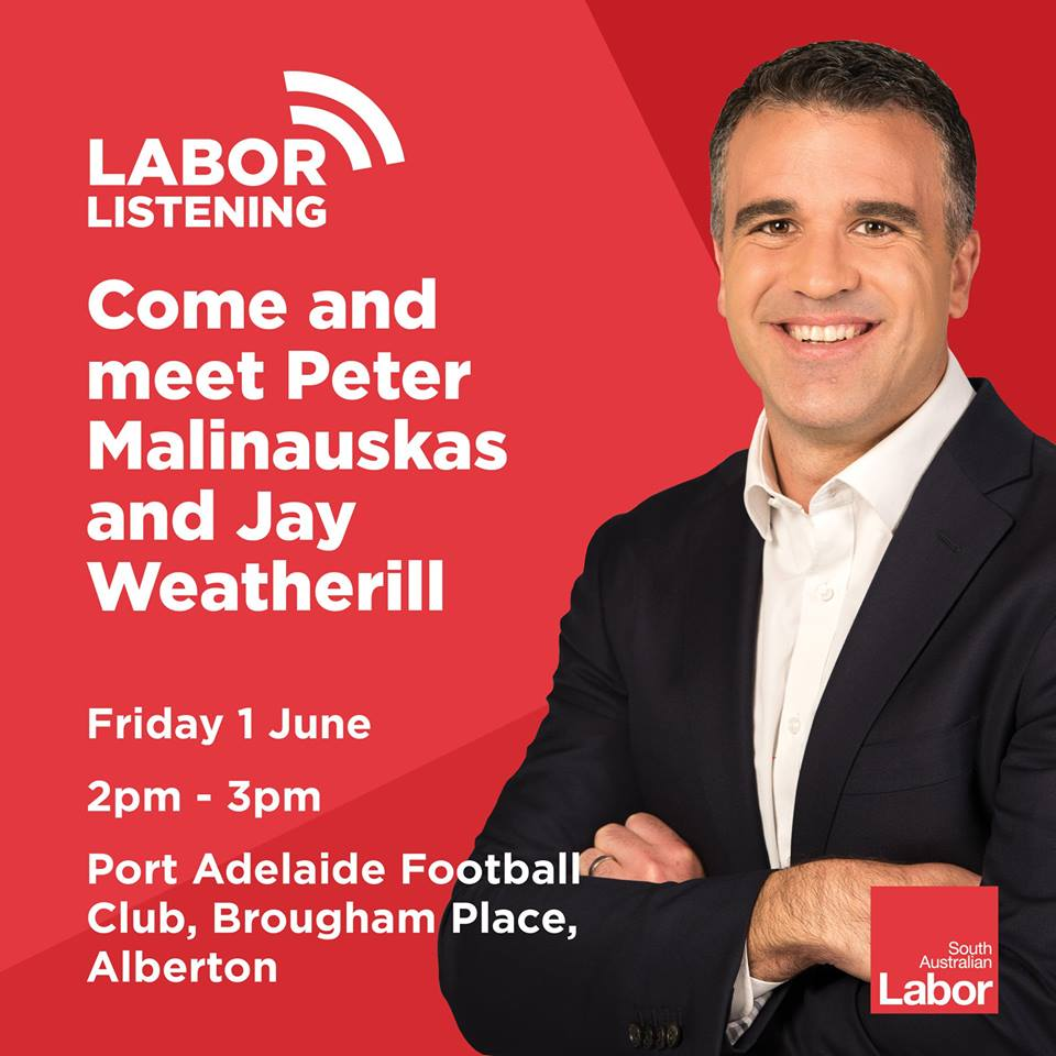 Labor Listening is heading to the western suburbs!  Please join me @JayWeatherill, @susan_close &amp; @SMullighan &amp; say g&#39;day at one of these locations next Friday, 1 June  2pm to 3pm - Port Adelaide Football Club 3:30pm to 4pm - Drakes Semaphore Foodland 5pm to 6pm - Seaton Hotel <br>http://pic.twitter.com/yWmSo2SXT8