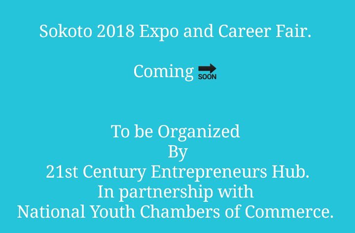 Sokoto 2018 Expo and Career Fair.   Coming    To be Organized  By 21st Century Entrepreneurs Hub. In partnership with  National Youth Chambers of Commerce.   #FunFair #Entrepreneurship #ecosystem #sokoto #21stCEHub #21stCenturyEntrepreneursHub #Startup #SMEs #NYCC #expo #Career<br>http://pic.twitter.com/5zz8KNHMYw