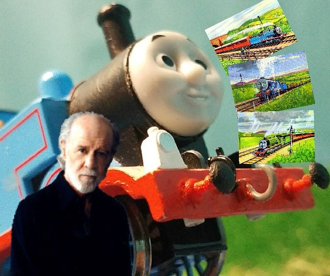 Happy Birthday To Thomas, George Carlin, & The Three Railway Engines!!! Made my childhood a great one!!!