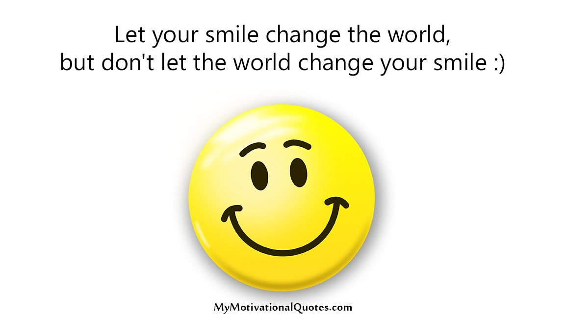 Motivational Quotes On Twitter Let Your Smile Change The World