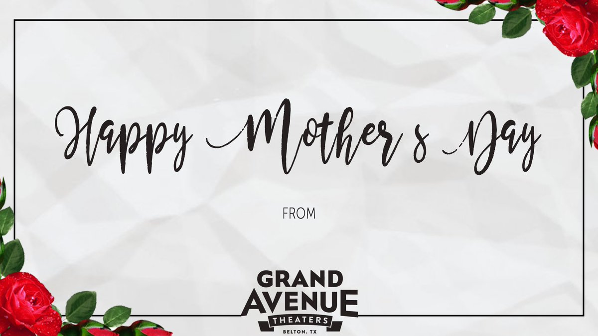 Grand Avenue Theater On Twitter We Love You Moms Bring Your Mom