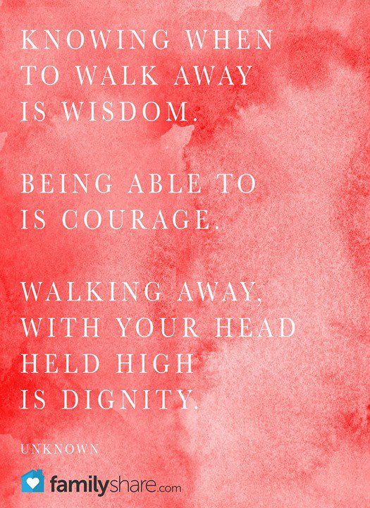 walk away with dignity