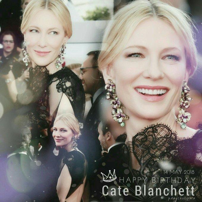 "HAPPY BIRTHDAY Catherine Élise \""Cate\"" Blanchett MAY 14"